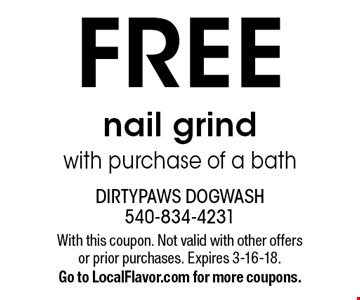 FREE nail grind with purchase of a bath. With this coupon. Not valid with other offers or prior purchases. Expires 3-16-18.Go to LocalFlavor.com for more coupons.
