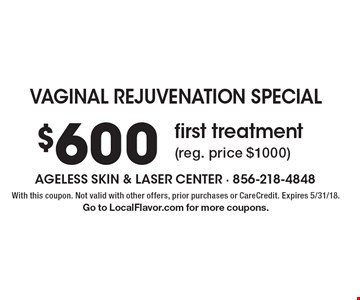 vaginal rejuvenation special $600 first treatment (reg. price $1000). With this coupon. Not valid with other offers, prior purchases or CareCredit. Expires 5/31/18. Go to LocalFlavor.com for more coupons.