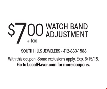 $7.00 WATCH BAND ADJUSTMENT. With this coupon. Some exclusions apply. Exp. 6/15/18.Go to LocalFlavor.com for more coupons.