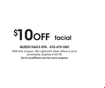 $10 OFF facial. With this coupon. Not valid with other offers or prior purchases. Expires 4-20-18. Go to LocalFlavor.com for more coupons.