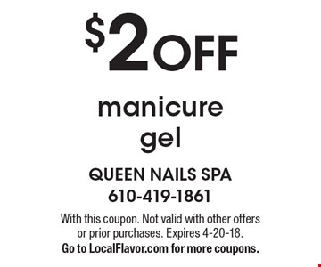 $2 OFF manicure gel. With this coupon. Not valid with other offers or prior purchases. Expires 4-20-18. Go to LocalFlavor.com for more coupons.