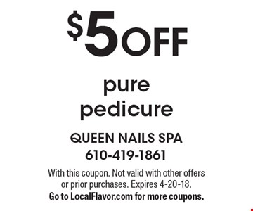 $5 OFF pure pedicure. With this coupon. Not valid with other offers or prior purchases. Expires 4-20-18. Go to LocalFlavor.com for more coupons.