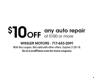 $10 off any auto repair of $100 or more. With this coupon. Not valid with other offers. Expires 2-28-18. Go to LocalFlavor.com for more coupons.