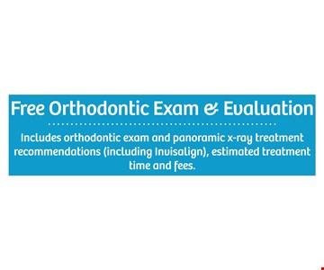 Free ortho exam and evaluation.