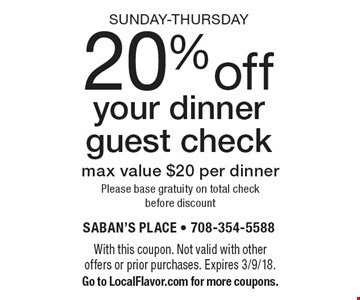 Sunday-Thursday. 20% off your dinner guest check. Max value $20 per dinner. Please base gratuity on total check before discount. With this coupon. Not valid with other offers or prior purchases. Expires 3/9/18. Go to LocalFlavor.com for more coupons.
