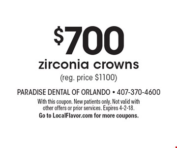 $700 zirconia crowns (reg. price $1100). With this coupon. New patients only. Not valid with other offers or prior services. Expires 4-2-18. Go to LocalFlavor.com for more coupons.