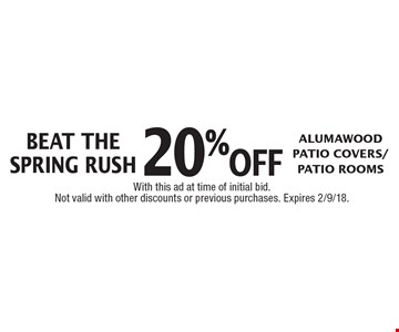 Beat the spring rush! 20% off Alumawood Patio Covers/Patio Rooms. With this ad at time of initial bid. Not valid with other discounts or previous purchases. Expires 2/9/18.