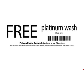 FREE platinum wash (Reg. $15). With this coupon. Must present this coupon at time of wash. Not valid with other offers or prior purchases. Offer expires 3-23-18.