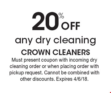 20% Off any dry cleaning. Must present coupon with incoming dry cleaning order or when placing order with pickup request. Cannot be combined with other discounts. Expires 4/6/18.