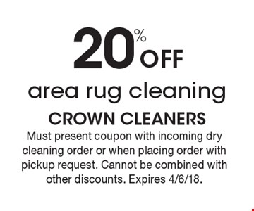 20% Off area rug cleaning. Must present coupon with incoming dry cleaning order or when placing order with pickup request. Cannot be combined with other discounts. Expires 4/6/18.