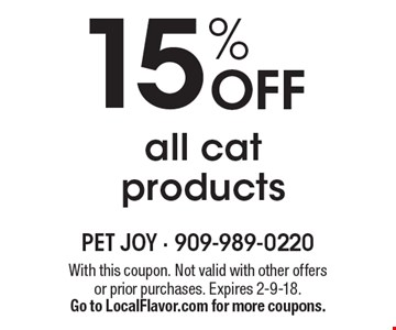15% OFF all cat products. With this coupon. Not valid with other offers or prior purchases. Expires 2-9-18.Go to LocalFlavor.com for more coupons.