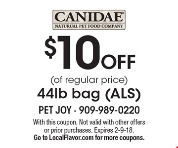 $10 OFF (of regular price) 44lb bag (ALS). With this coupon. Not valid with other offers or prior purchases. Expires 2-9-18.Go to LocalFlavor.com for more coupons.