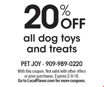 20% OFF all dog toys and treats. With this coupon. Not valid with other offers or prior purchases. Expires 2-9-18.Go to LocalFlavor.com for more coupons.