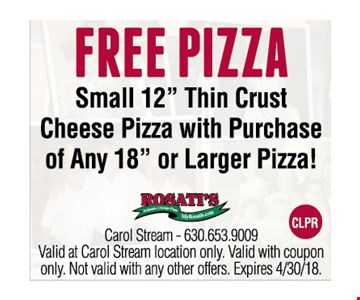 """FREE PIZZA Small 12"""" Thin Crust Cheese Pizza with Purchase of Any 18"""" or Larger Pizza!"""
