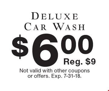 $6.00 deluxe car wash. Reg. $9. Not valid with other coupons or offers. Exp. 7-31-18.