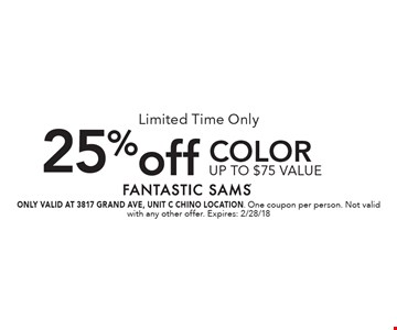 Limited Time Only 25%off Colorup to $75 value. ONLY VALID AT 3817 GRAND AVE, UNIT C CHINO LOCATION. One coupon per person. Not valid with any other offer. Expires: 2/28/18