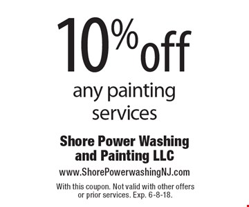 10%off any painting services. With this coupon. Not valid with other offers or prior services. Exp. 6-8-18.