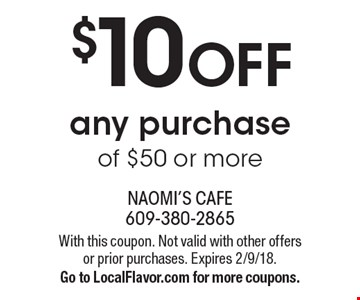 $10 off any purchase of $50 or more. With this coupon. Not valid with other offers or prior purchases. Expires 2/9/18. Go to LocalFlavor.com for more coupons.