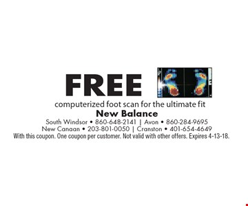 Free computerized foot scan for the ultimate fit. With this coupon. One coupon per customer. Not valid with other offers. Expires 4-13-18.
