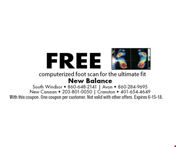 Free computerized foot scan for the ultimate fit. With this coupon. One coupon per customer. Not valid with other offers. Expires 6-15-18.