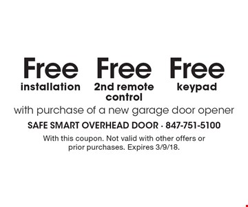 Free keypad, Free 2nd remote control, Free installation with purchase of a new garage door opener. With this coupon. Not valid with other offers or prior purchases. Expires 3/9/18.