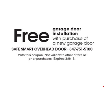 Free garage door installation with purchase of a new garage door. With this coupon. Not valid with other offers or prior purchases. Expires 3/9/18.