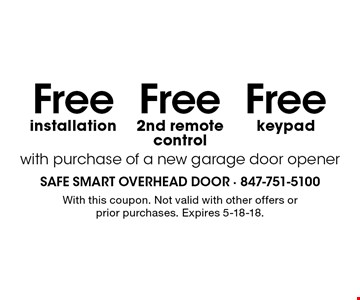Free keypad, Free 2nd remote control & Free installation with purchase of a new garage door opener. With this coupon. Not valid with other offers or prior purchases. Expires 5-18-18.