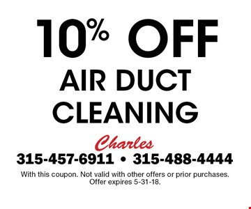 10% Off Air Duct cleaning. With this coupon. Not valid with other offers or prior purchases. Offer expires 5-31-18.