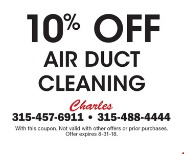 10% Off Air Duct cleaning. With this coupon. Not valid with other offers or prior purchases. Offer expires 8-31-18.