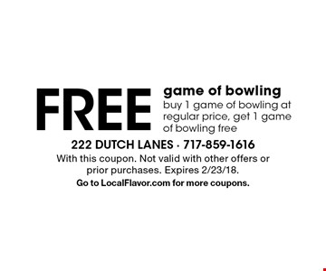 Free game of bowling. buy 1 game of bowling at regular price, get 1 game of bowling free. With this coupon. Not valid with other offers or prior purchases. Expires 2/23/18. Go to LocalFlavor.com for more coupons.