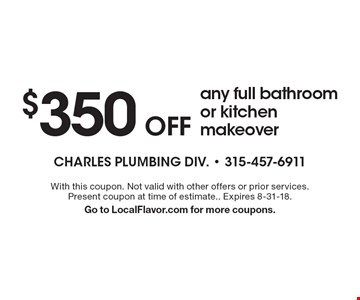 $350 Off any full bathroom or kitchen makeover. With this coupon. Not valid with other offers or prior services. Present coupon at time of estimate. Expires 8-31-18. Go to LocalFlavor.com for more coupons.