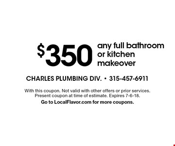 $350 Off any full bathroom or kitchen makeover. With this coupon. Not valid with other offers or prior services. Present coupon at time of estimate. Expires 7-6-18.Go to LocalFlavor.com for more coupons.