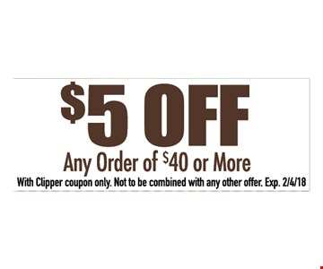 $5 off any order of $40 or more