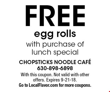 FREE egg rolls with purchase of lunch special. With this coupon. Not valid with other offers. Expires 9-21-18. Go to LocalFlavor.com for more coupons.