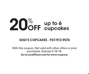 20% Off up to 6 cupcakes. With this coupon. Not valid with other offers or prior purchases. Expires 5-18-18. Go to LocalFlavor.com for more coupons.