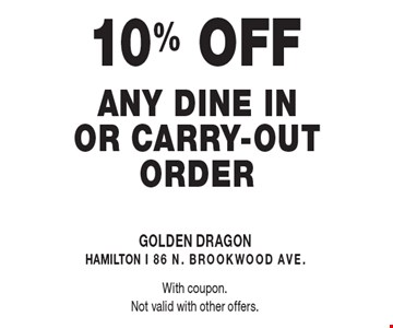 10% OFF any dine in or carry-out order. With coupon.Not valid with other offers.