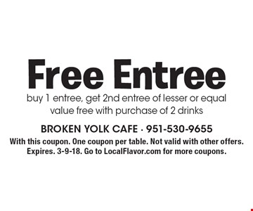 Free Entree. Buy 1 entree, get 2nd entree of lesser or equal 