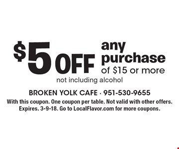 $5 Off any purchase of $15 or more. Not including alcohol. With this coupon. One coupon per table. Not valid with other offers. Expires. 3-9-18. Go to LocalFlavor.com for more coupons.