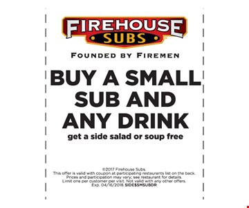 Buy a small sub and drink get a side salad or soup free