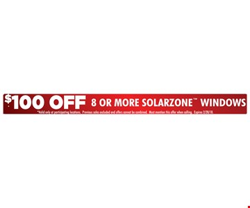 $100 Off 8 or more Solarzone™ windows