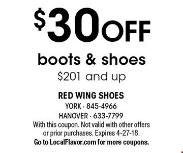 $30 OFF boots & shoes, $201 and up. With this coupon. Not valid with other offers or prior purchases. Expires 4-27-18. Go to LocalFlavor.com for more coupons.
