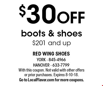 $30 OFF boots & shoes $201 and up. With this coupon. Not valid with other offers or prior purchases. Expires 8-10-18. Go to LocalFlavor.com for more coupons.