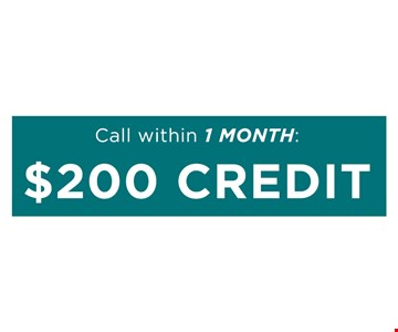 Call Within 1 Month $200 Credit