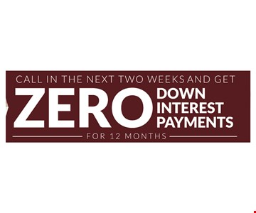 triple zero sale - 0 down - o PAYMENTS & INTEREST FOR 12 MONTHS