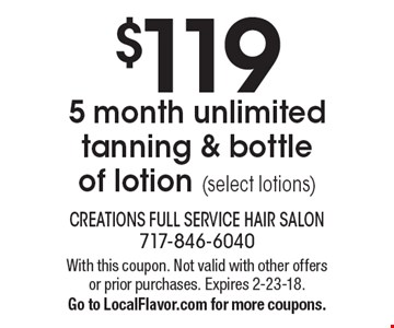 $119 5 month unlimited tanning & bottle of lotion (select lotions). With this coupon. Not valid with other offers or prior purchases. Expires 2-23-18. Go to LocalFlavor.com for more coupons.