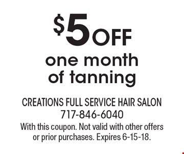 $5 off one month of tanning. With this coupon. Not valid with other offers or prior purchases. Expires 6-15-18.