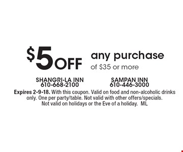 $5 Off any purchase of $35 or more. Expires 2-9-18. With this coupon. Valid on food and non-alcoholic drinks only. One per party/table. Not valid with other offers/specials. Not valid on holidays or the Eve of a holiday.ML