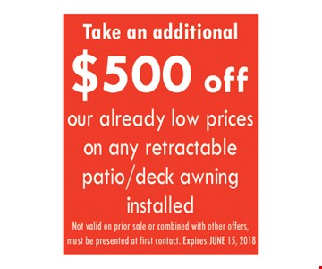 $500 off any retractable patio/deck awning