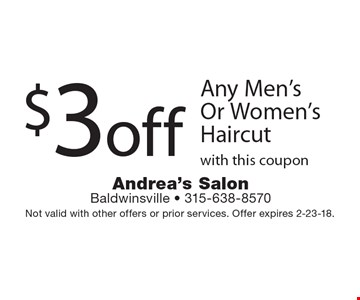 $3off Any Men's Or Women's Haircut with this coupon. Not valid with other offers or prior services. Offer expires 2-23-18.