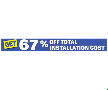 67% off total installation cost